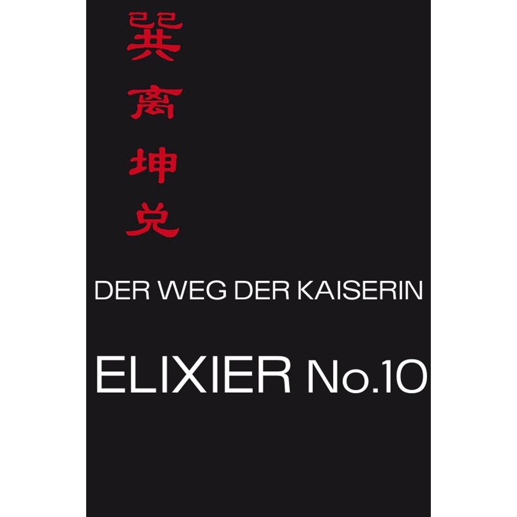 Der Weg der Kaiserin-Elixier No.10