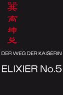 Der Weg der Kaiserin Elixier No5